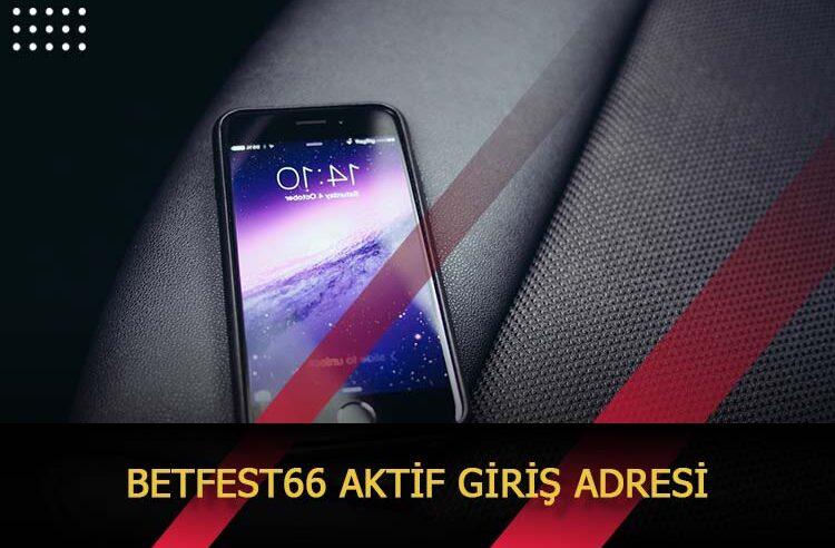 Betfest66 Aktif Giriş Adresi